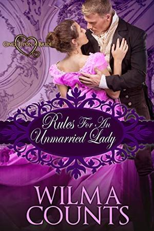 Rules for an Unmarried Lady (Once Upon a Bride) by Wilma Counts
