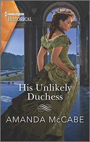 His Unlikely Duchess by Amanda McCabe