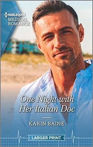 One Night with Her Italian Doc (Harlequin Medical Romance) by Karin Baine
