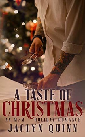 A Taste of Christmas: An M/M Holiday Romance by Jaclyn Quinn