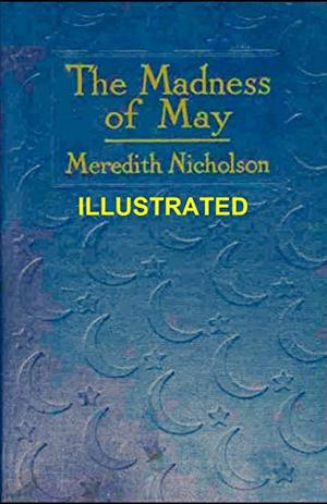 The Madness of May Illustrated by Meredith Nicholson