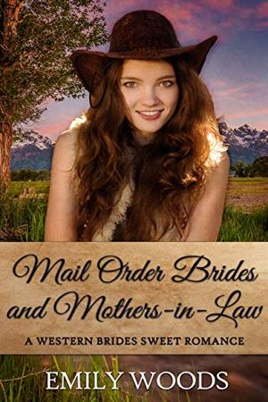 Mail Order Brides and Mothers-in-Law by Emily Woods
