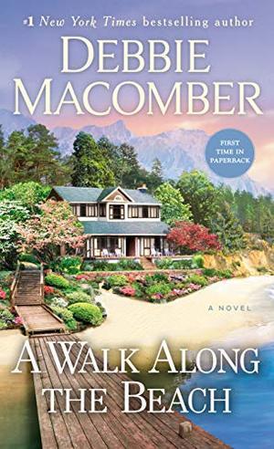 A Walk Along the Beach: A Novel by Debbie Macomber