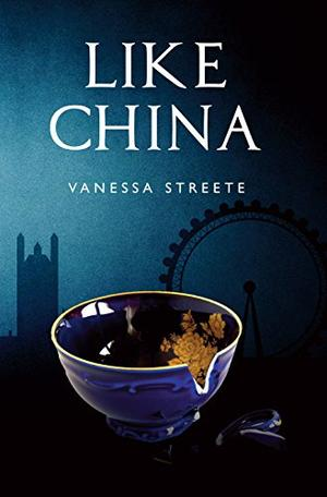 Like China by Vanessa Streete