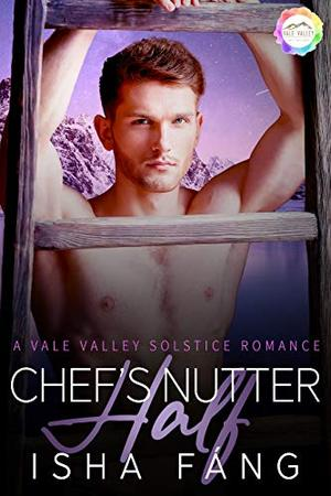 Chef's Nutter Half: An Solstice Romance by Isha Fáng