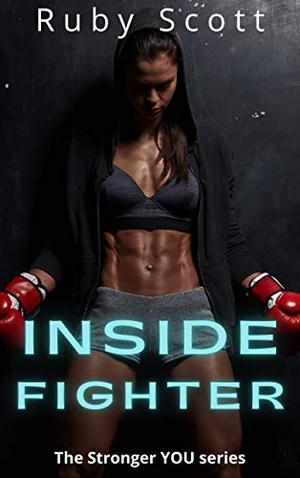 Inside Fighter by Ruby Scott