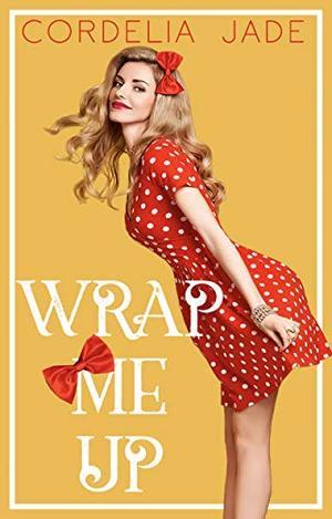 Wrap Me Up by Cordelia Jade