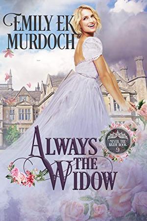 Always the Widow by Emily E.K. Murdoch