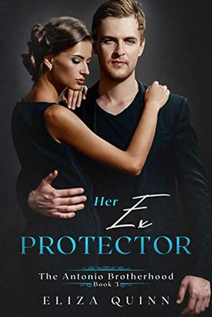 Her Ex Protector by Eliza Quinn