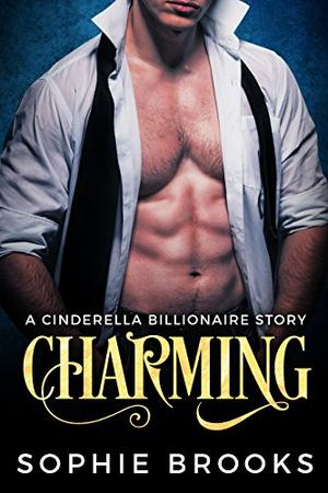 Charming: A Cinderella Billionaire Story by Sophie Brooks