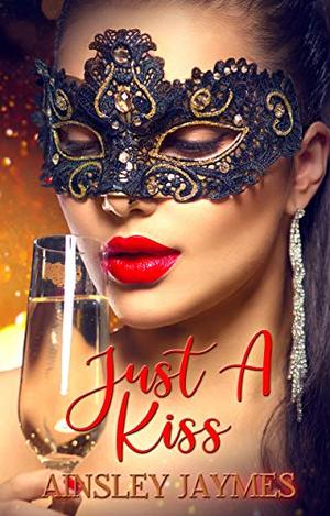 Just A Kiss by Ainsley Jaymes