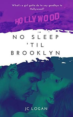 No Sleep 'til Brooklyn by JC Logan