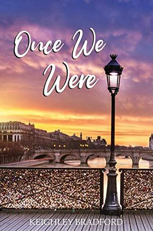 Once We Were by Keighley Bradford