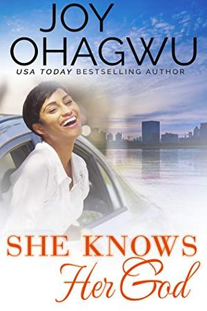 She Knows Her God by Joy Ohagwu