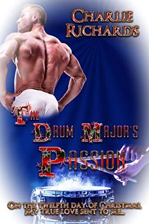 The Drum Major's Passion by Charlie Richards