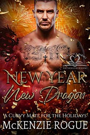 New Year, New Dragon by McKenzie Rogue