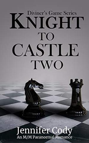 Knight to Castle Two by Jennifer Cody