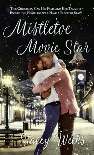 Mistletoe Movie Star (Christmas Holiday Extravaganza) by Stacey Weeks