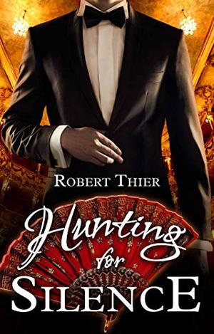 Hunting for Silence by Robert Thier