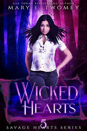 Wicked Hearts: A Dark Fantasy Romance by Mary E. Twomey