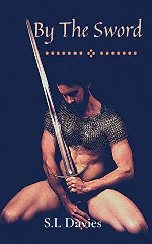 By The Sword by S.L Davies, Joel Davies