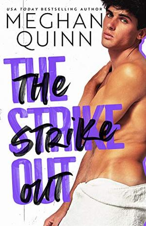 The Strike Out by Meghan Quinn