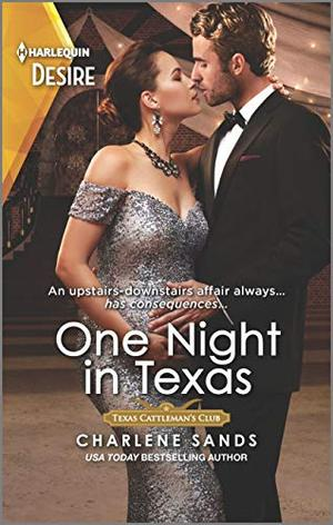 One Night in Texas: An upstairs downstairs surprise pregnancy romance by Charlene Sands