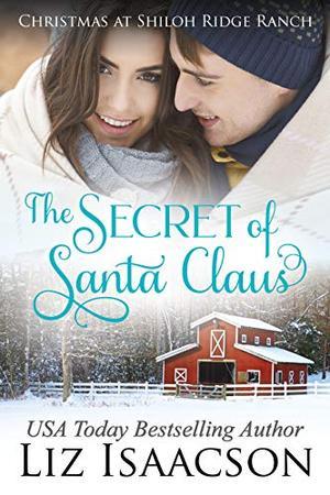 The Secret of Santa: Glover Family Saga & Christian Romance by Liz Isaacson