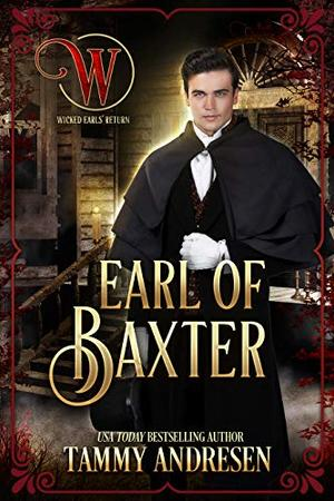 Earl of Baxter: Lords of Scandal by Tammy Andresen