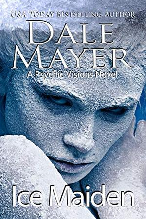 Ice Maiden : A Psychic Visions Novel by Dale Mayer