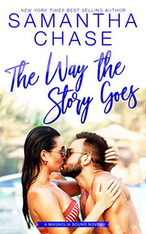 The Way the Story Goes by Samantha Chase