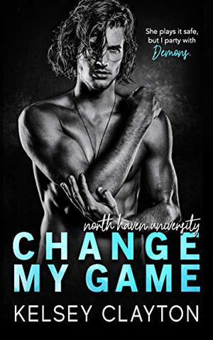 Change My Game by Kelsey Clayton