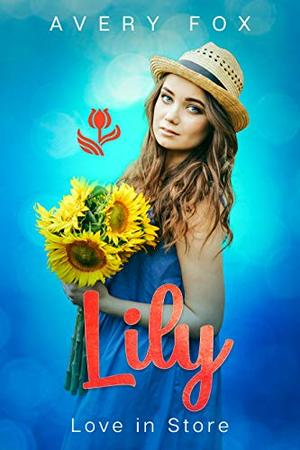 Lily: An Enemies to Lovers, Billionaire Alpha, Curvy woman Romance by Avery Fox