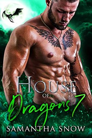 House Of Dragons 7: The Conspiracy (The Cami Bakersfield Saga) by Samantha Snow
