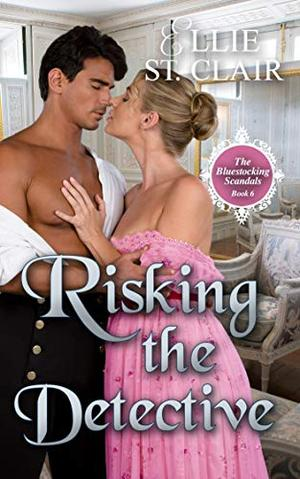 Risking the Detective by Ellie St. Clair