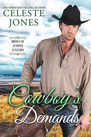 Cowboy's Demands by Celeste Jones