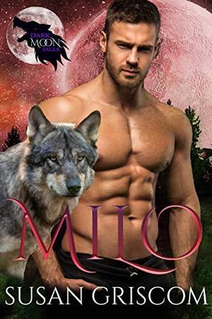 Dark Moon Falls: Milo by Susan Griscom