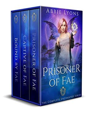 Prisoner of Fae: The Complete Series: A Supernatural & Paranormal Romance by Abbie Lyons