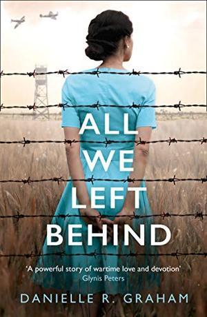 All We Left Behind by Danielle R. Graham, D.R. Graham