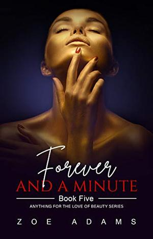 Forever and a Minute by Zoe Adams
