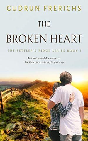 The Broken Heart: The Settler's Ridge Series by Gudrun Frerichs