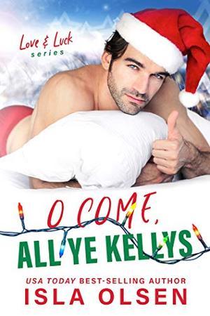 O Come, All Ye Kellys by Isla Olsen