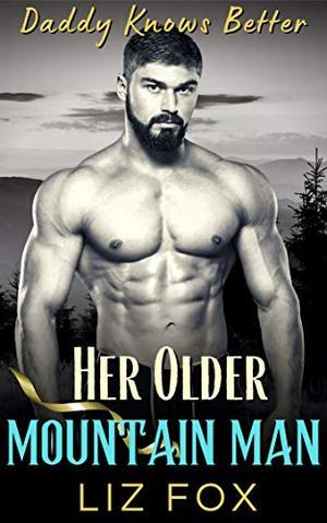 Her Older Mountain Man: An Older Man Younger Woman Curvy Romance by Liz Fox