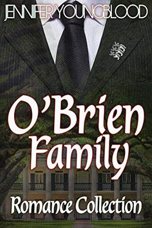 O'Brien Family Romance Collection by Jennifer Youngblood