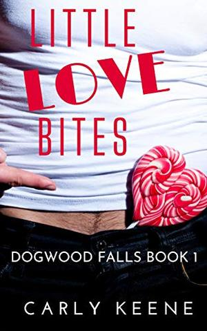 Little Love Bites: A Short, Sweet, Curvy Girl/Hero Small-Town Enemies-to-Lovers Romance by Carly Keene