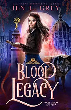 Blood Legacy by Jen L. Grey