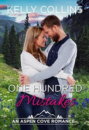 One Hundred Mistakes: An Aspen Cove Romance Book 16 by Kelly Collins