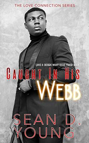 Caught In His Webb by Sean D. Young