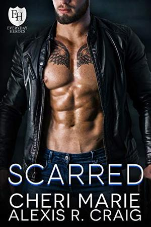 Scarred: An Everyday Heroes World Novel (The Everyday Heroes World) by Cheri Marie, Alexis R. Craig, KB Worlds