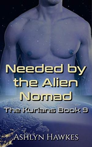 Needed by the Alien Nomad: An Alien Abduction Romance by Ashlyn Hawkes